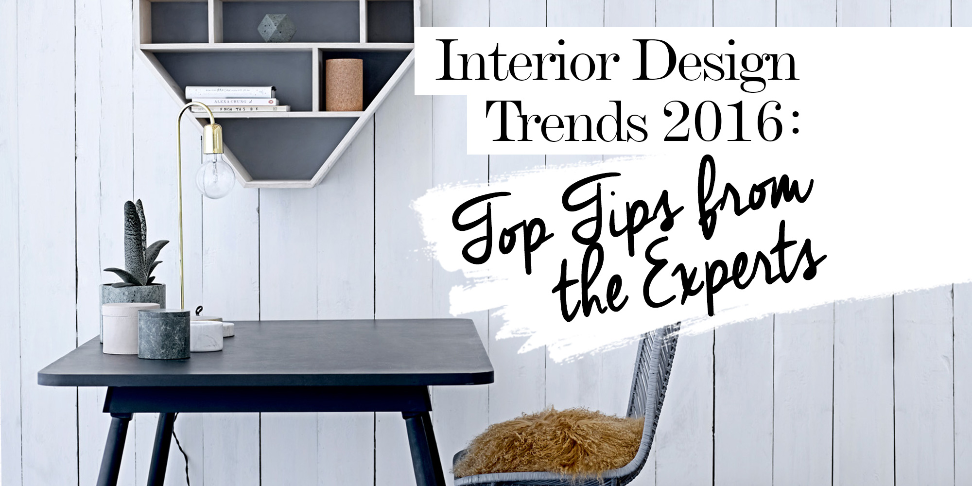 2016 Interior Design Trends Top Tips From the Experts The LuxPad
