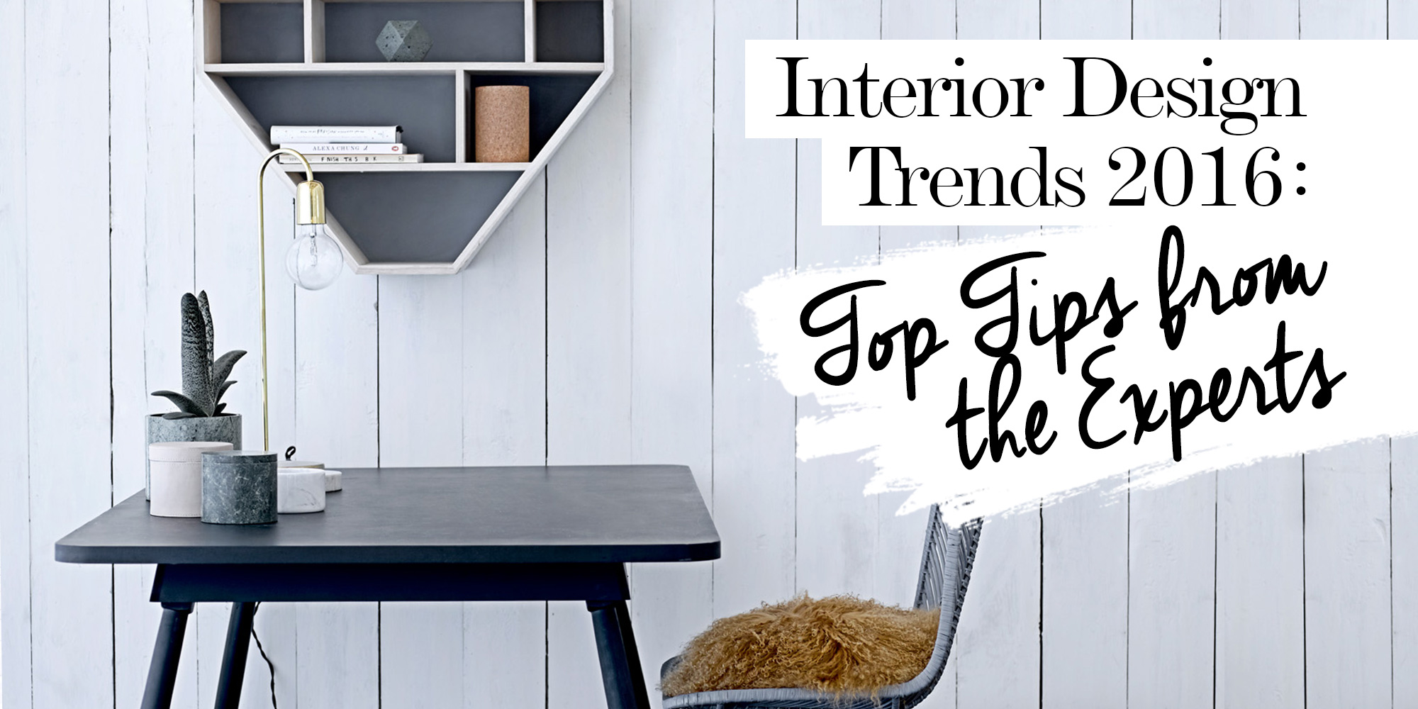 2016 Interior Design Trends: Top Tips From the Experts - The LuxPad