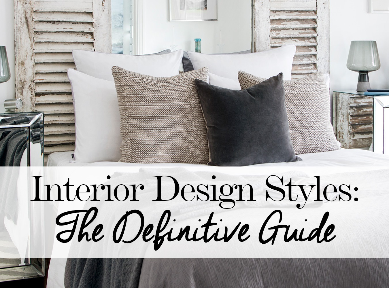 Great Interior Design Styles: The Definitive Guide