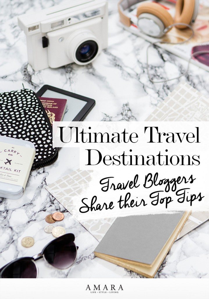 Deaming of a getaway? Let our favourite travel bloggers inspire you with their ultimate travel destinations...