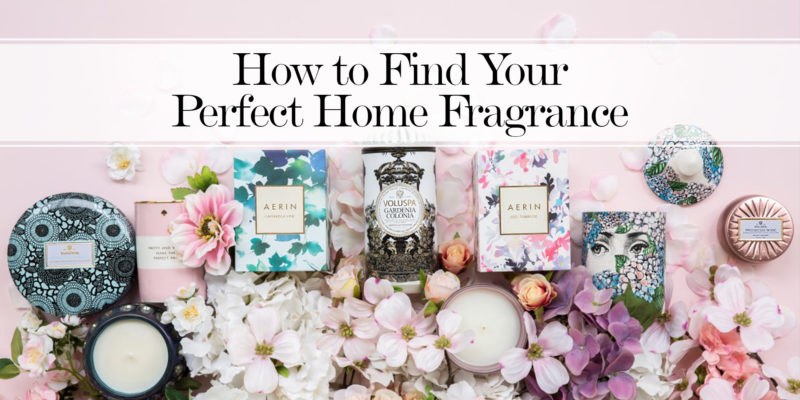 How To Find Your Perfect Home Fragrance