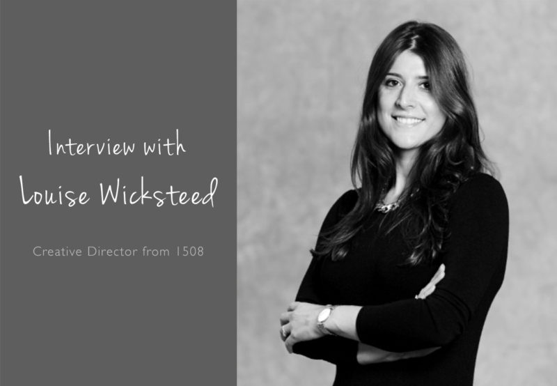 Interview with Louise Wicksteed Creative Director from 1508