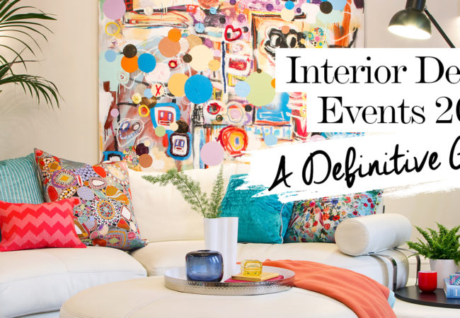 Interior Design Events 2017: A Definitive Guide