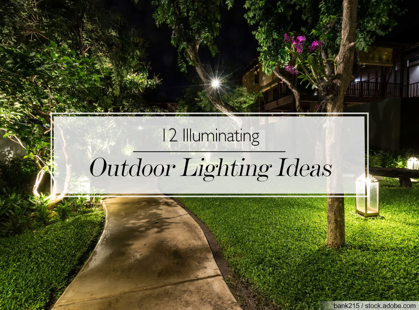 Putting Magic Of Theatrical Lighting To >> How Does Your Garden Glow 12 Illuminating Outdoor Lighting Ideas