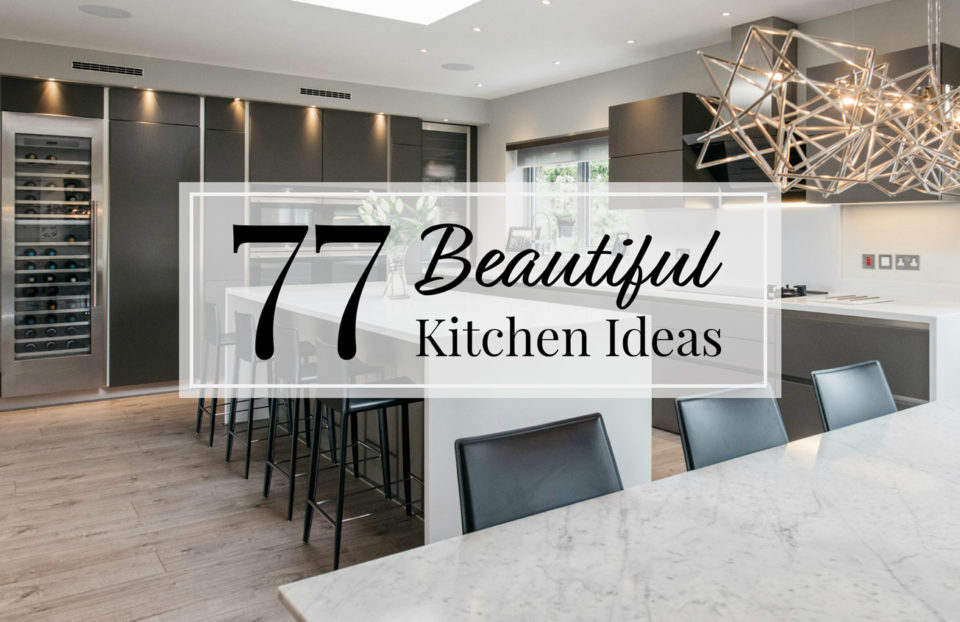 Great 77 Beautiful Kitchen Design Ideas For The Heart Of Your Home