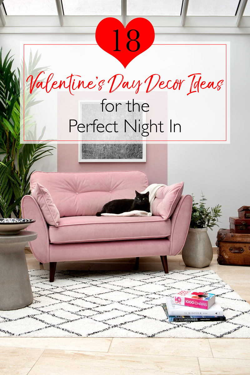 18 Valentine S Day Decor Ideas For The Perfect Night In The Luxpad