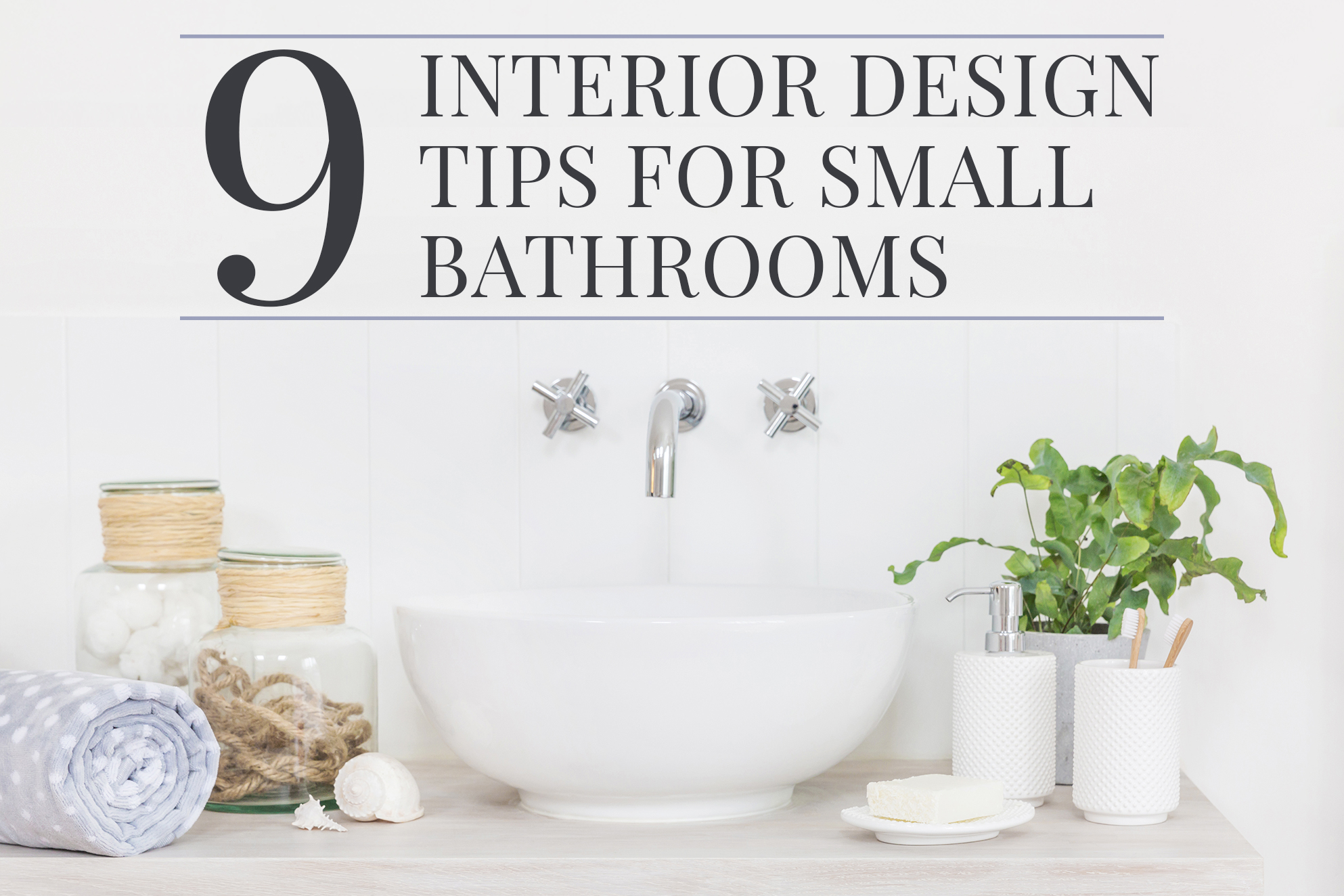 9 Interior Design Tips to Make Your Small Bathroom Seem Bigger