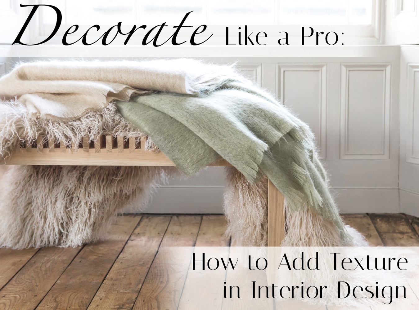 Decorate like a pro how to use texture in interior design