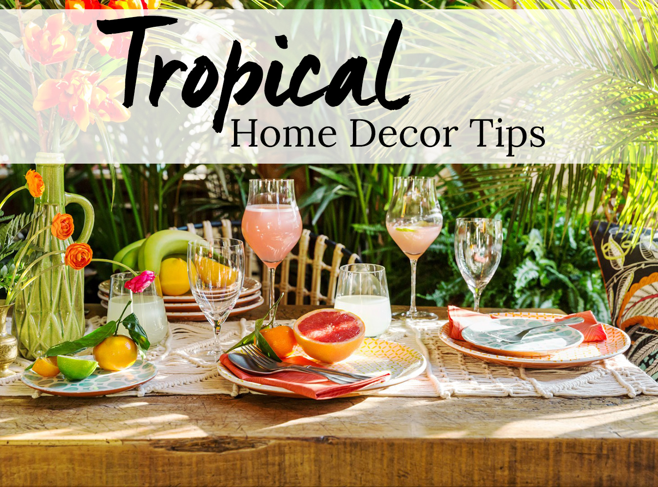 Tropical Home Decor Focuses On Colour And Light In Abundance. The Perfect  Trend To Brighten Up Your Home, It Can Be Incorporated Throughout Your  Interior ...