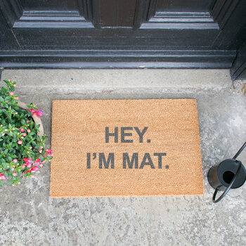 Hey I'm Mat Door Mat - Grey