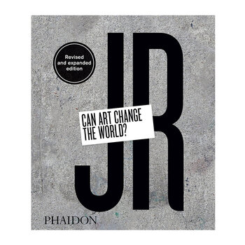 JR: Can Art Change the World? (Revised and Expanded Edition) Book