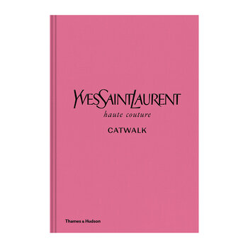 The Complete Collections: Haute Couture / Yves Saint Laurent Catwalk
