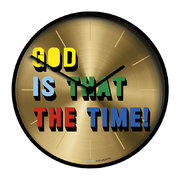limited-edition-god-is-that-the-time-clock