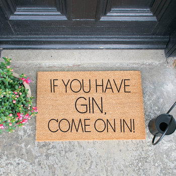 If You Have Gin Come On In Fußmatte