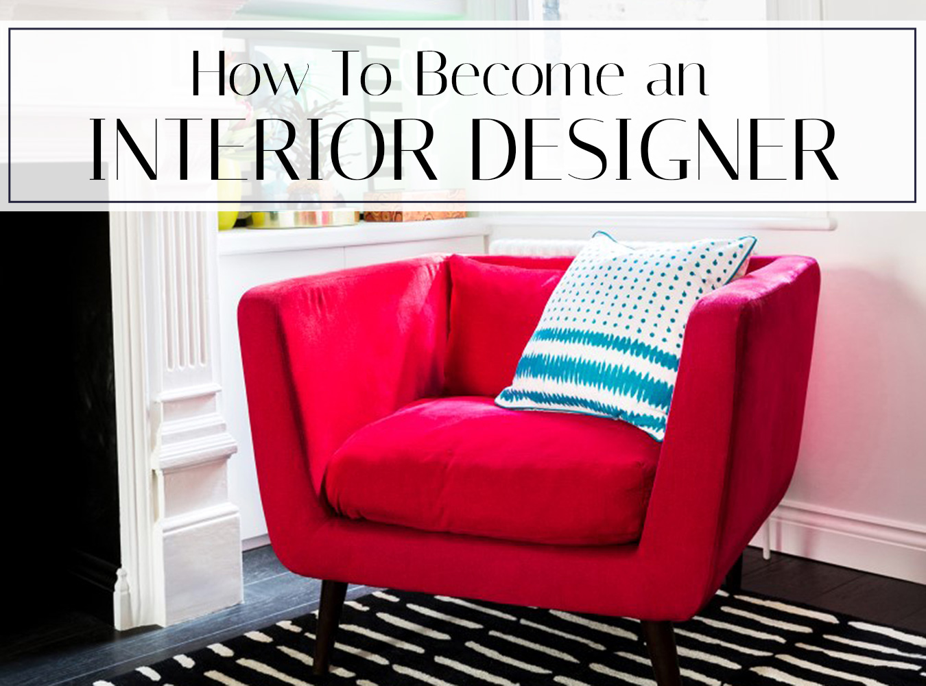 Attractive Becoming An Interior Designer: How To Go Pro