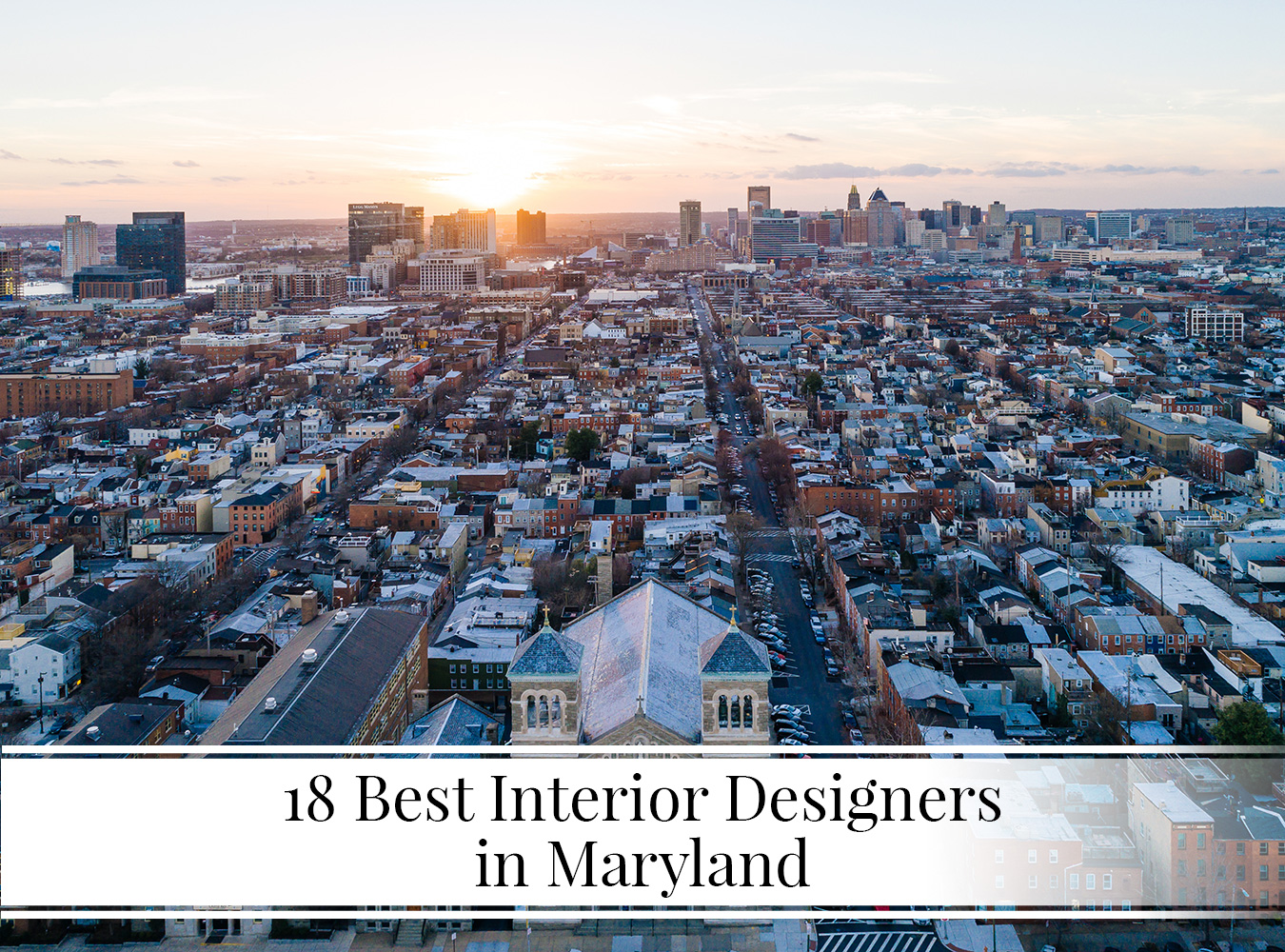 18 Best Interior Designers in Maryland - The LuxPad