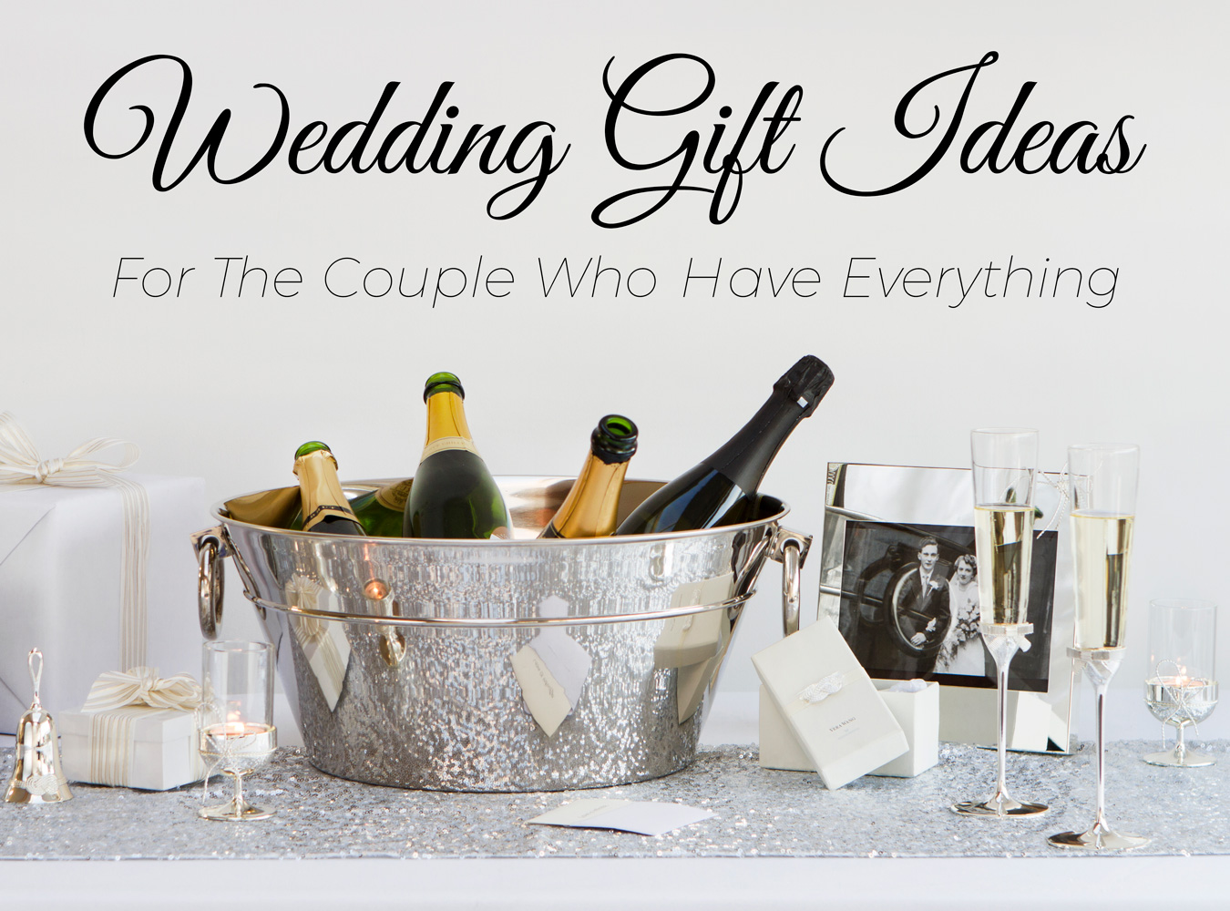 Wedding Gifts For Friends Who Have Everything: 5 Wedding Gift Ideas For The Couple Who Have Everything