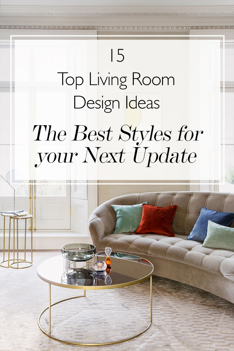 15 of the Best Living Room Decor Ideas: Update Your Living Room Design