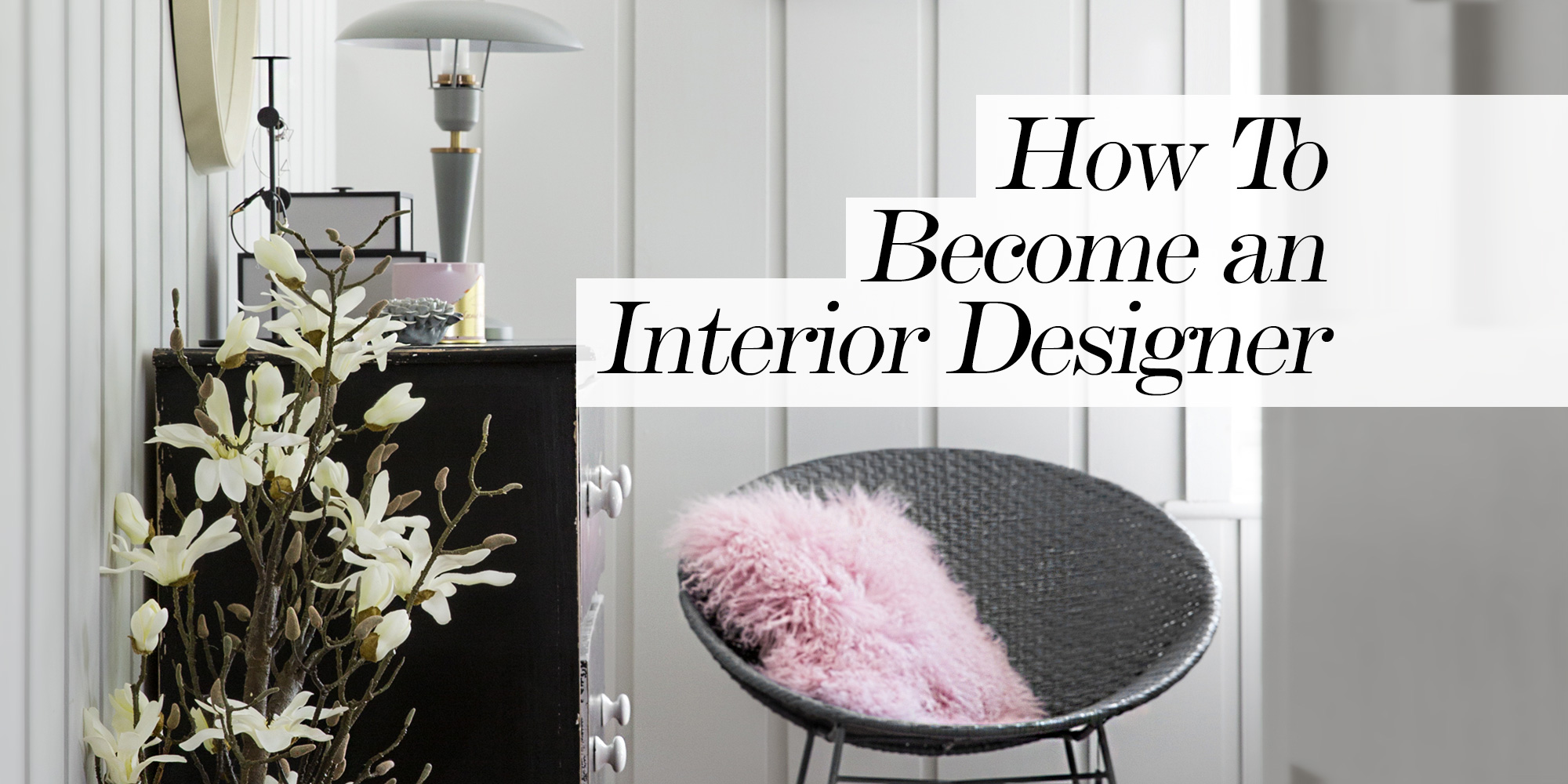 Great Becoming An Interior Designer: How To Go Pro
