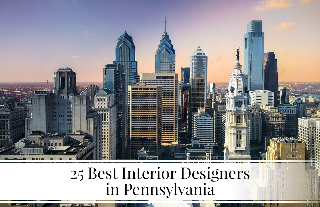 25 Best Interior Designers In Pennsylvania   The LuxPad