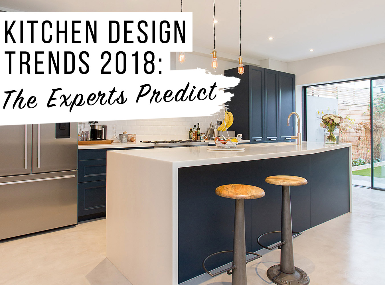 Kitchen trends 2018 the experts predict the luxpad for Kitchen design trends 2018