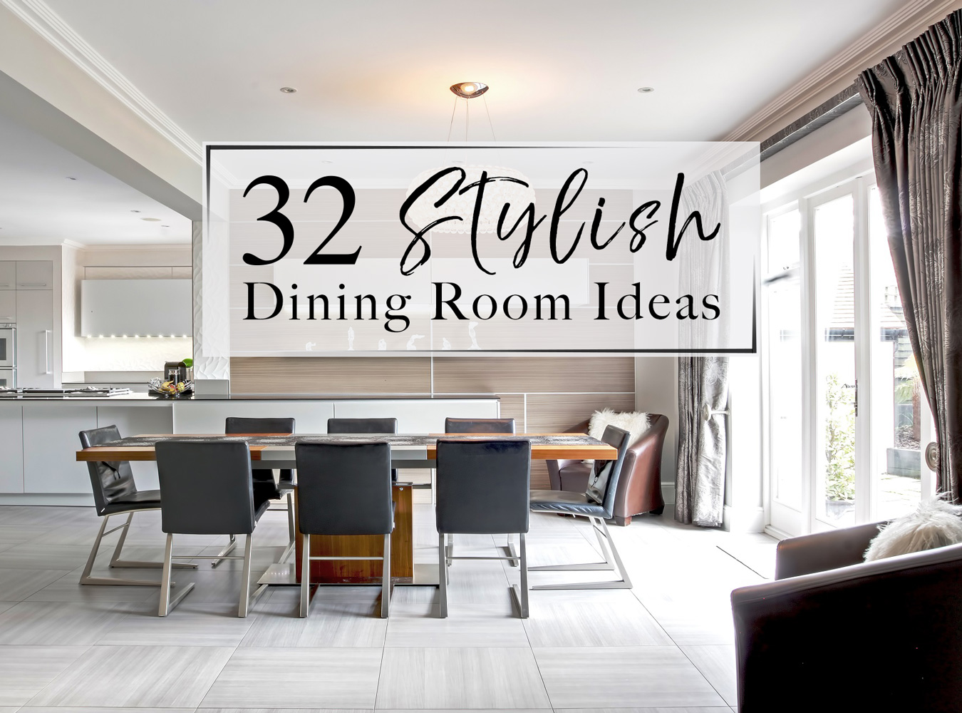 32 Stylish Dining Room Decor Ideas to Impress your Guests - The LuxPad