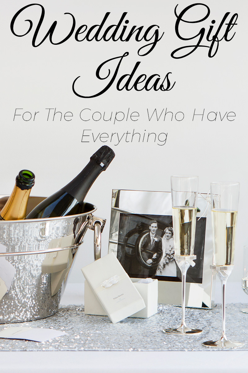 5 wedding gift ideas for the couple who have everything